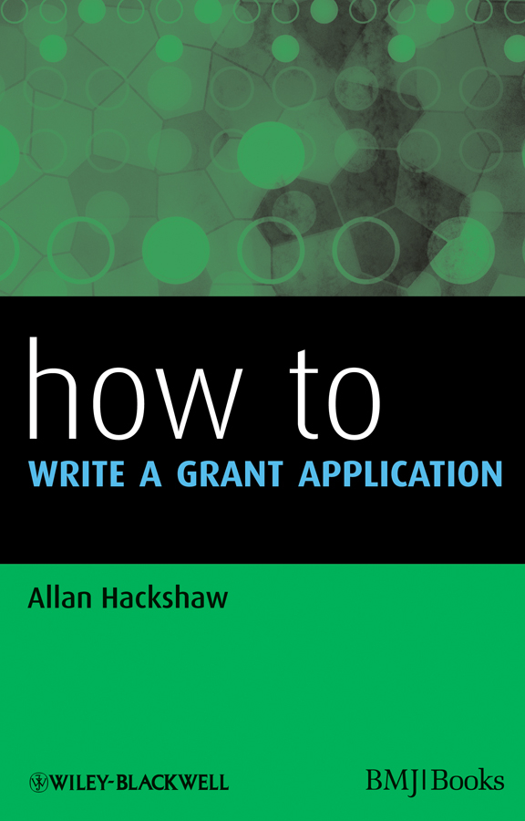 Allan  Hackshaw How to Write a Grant Application