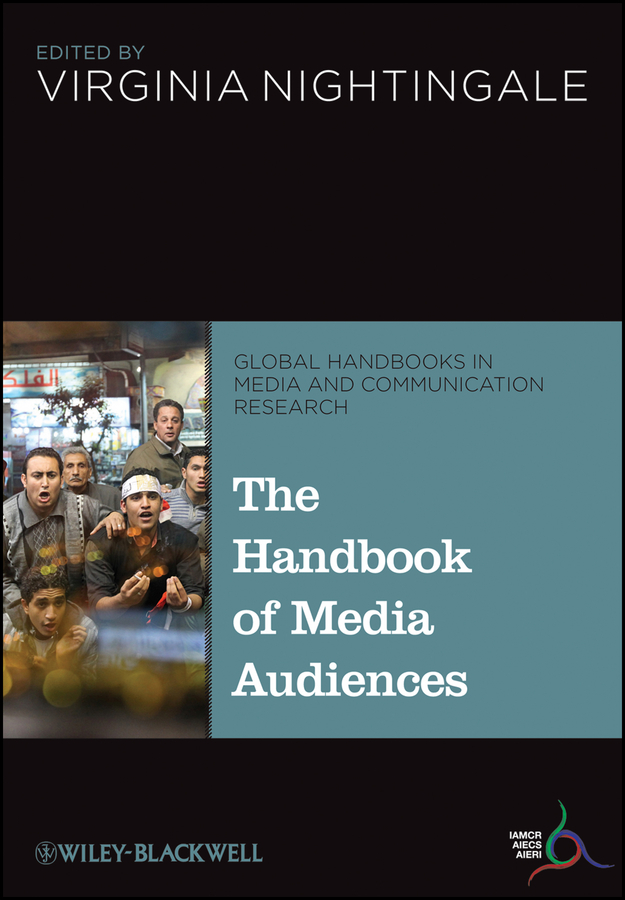 Virginia  Nightingale The Handbook of Media Audiences