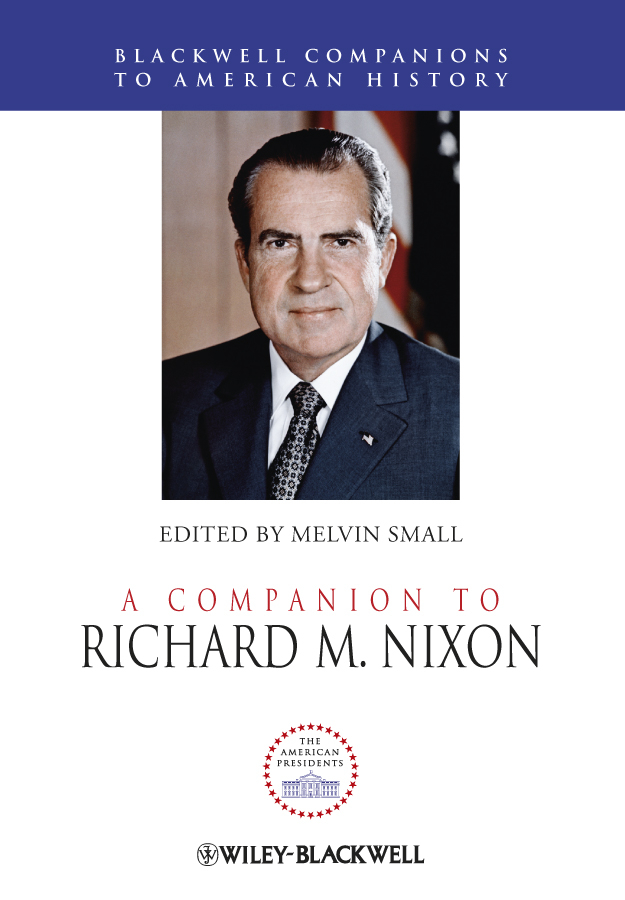 Melvin  Small A Companion to Richard M. Nixon richard rohr falling upward a spirituality for the two halves of life