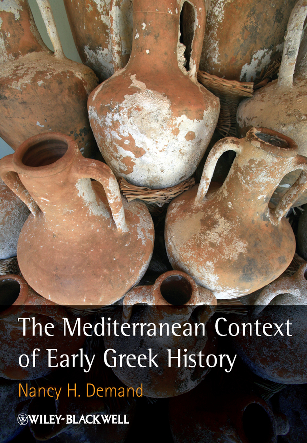 Nancy Demand H. The Mediterranean Context of Early Greek History manufacturing revolution – the intellectual origins of early american history