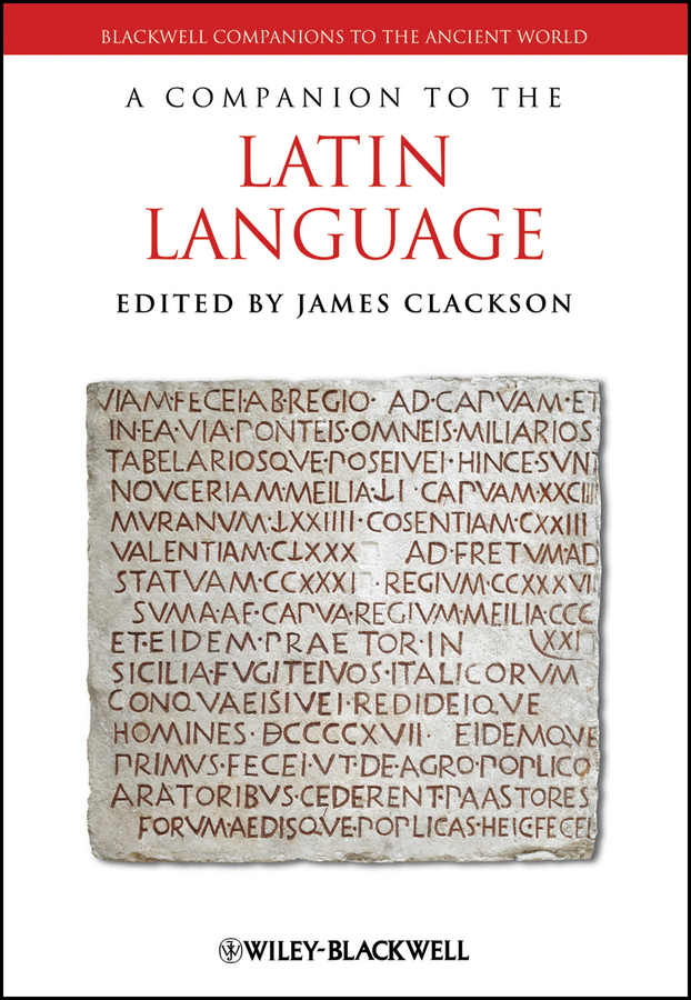 James  Clackson A Companion to the Latin Language weir a the martian a novel