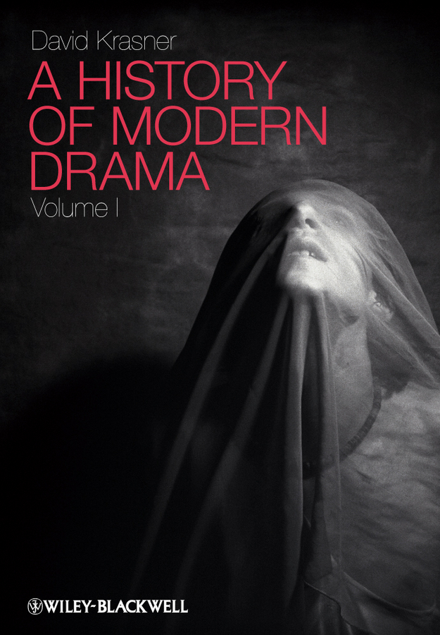 David Krasner A History of Modern Drama, Volume I the cambridge history of irish literature 2 volume set