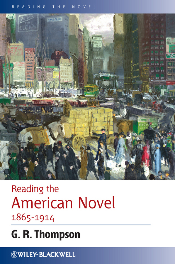 G. Thompson R. Reading the American Novel 1865-1914 victorian america and the civil war