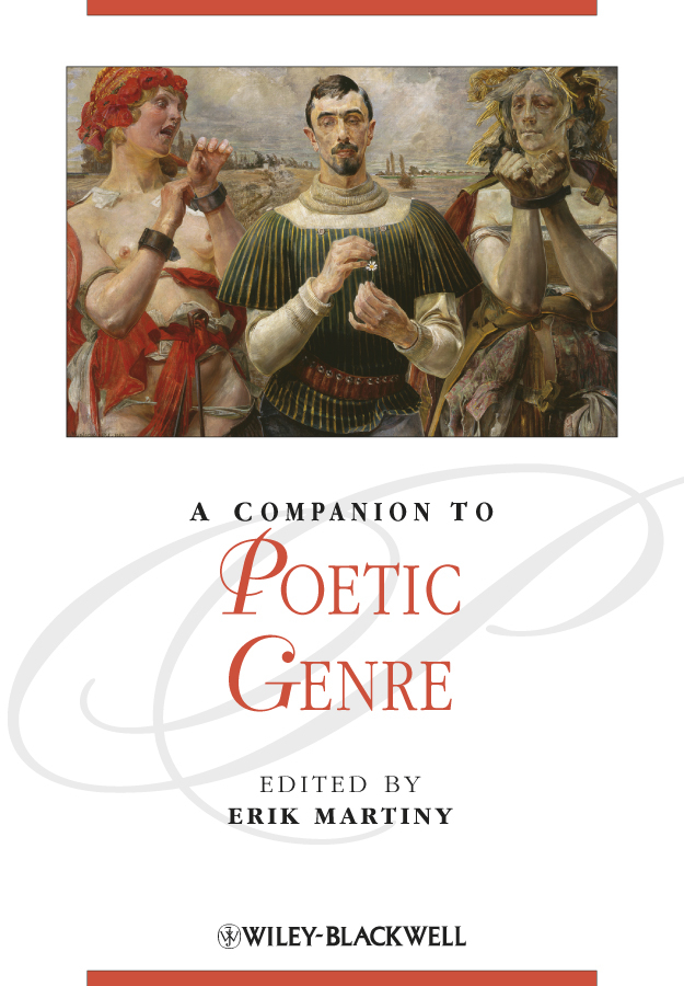 Erik Martiny A Companion to Poetic Genre ISBN: 9781444344288