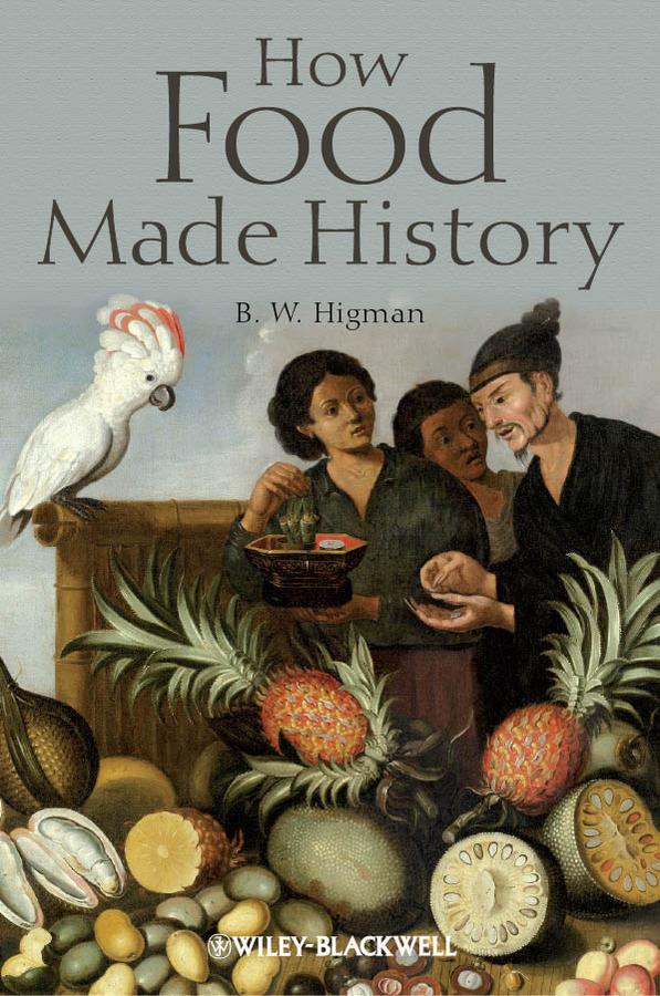B. Higman W. How Food Made History ISBN: 9781444344646 aluminum foil food heat preservation cover
