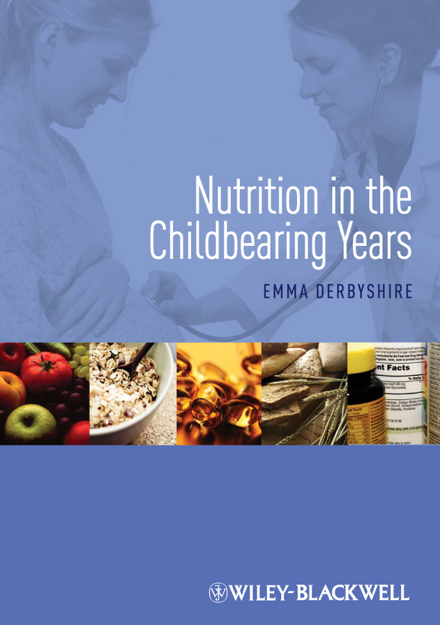 Emma  Derbyshire Nutrition in the Childbearing Years physiological changes and the nutritional status of menopausal women