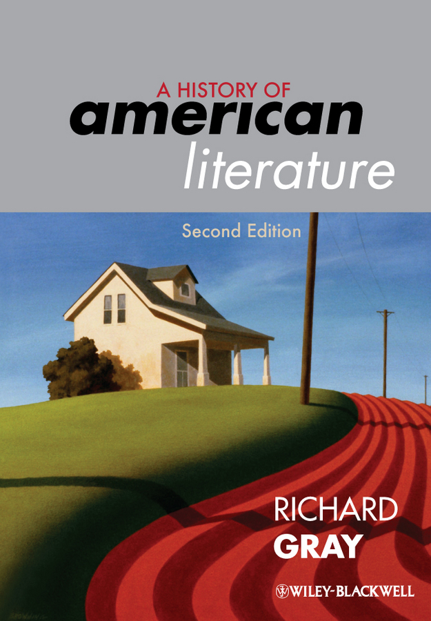 Richard  Gray A History of American Literature richard rohr falling upward a spirituality for the two halves of life