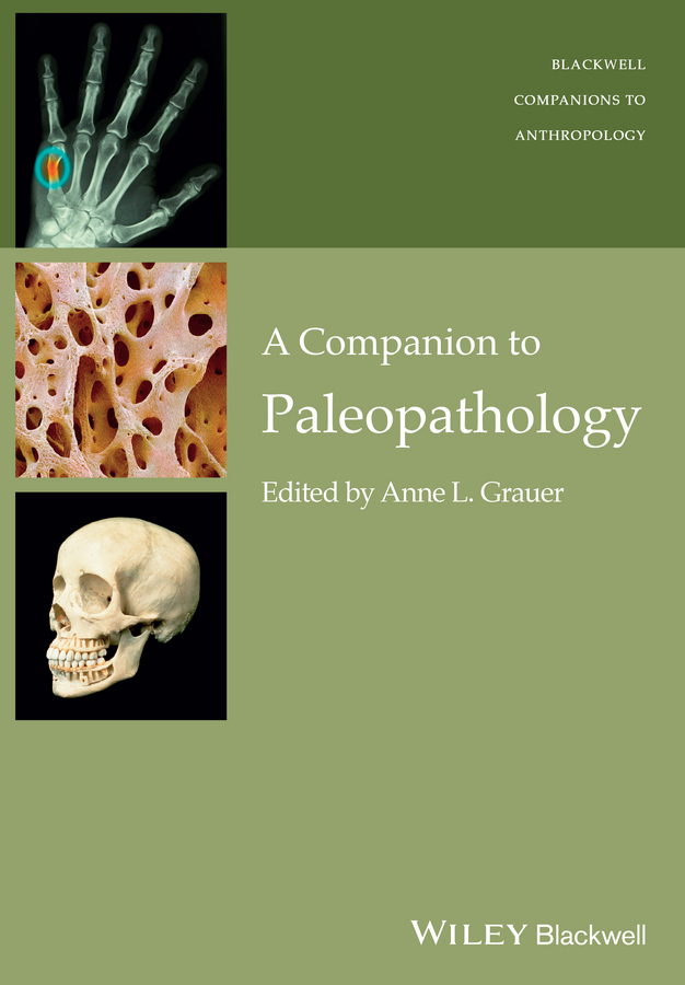 Anne Grauer L. A Companion to Paleopathology victims stories and the advancement of human rights