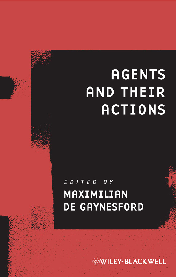 Maximilian Gaynesford de. Agents and Their Actions