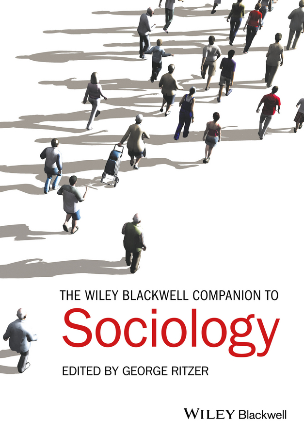 George Ritzer The Wiley-Blackwell Companion to Sociology global historical sociology