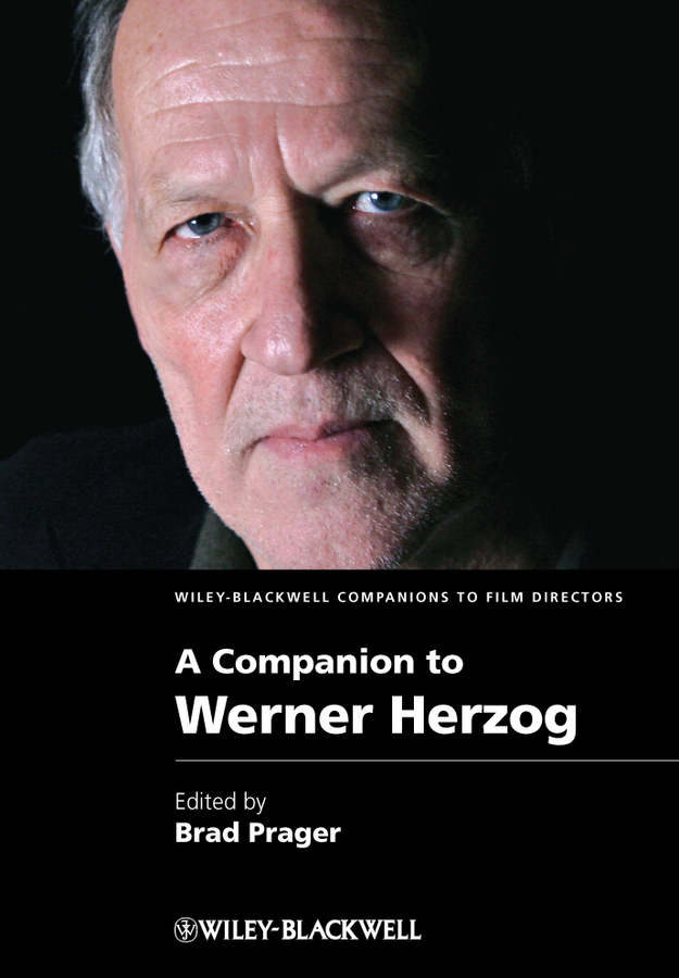 Brad  Prager A Companion to Werner Herzog aviezer tucker a companion to the philosophy of history and historiography