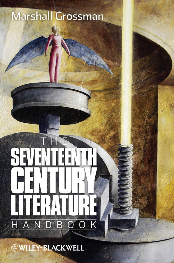 Marshall Grossman The Seventeenth - Century Literature Handbook a new literary history of america