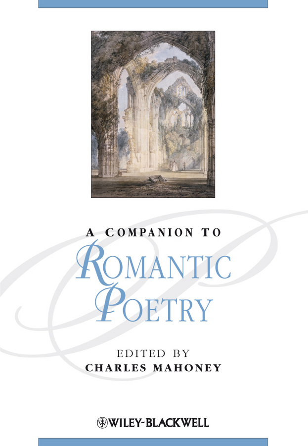 Charles  Mahoney A Companion to Romantic Poetry the influence of science and technology on modern english poetry