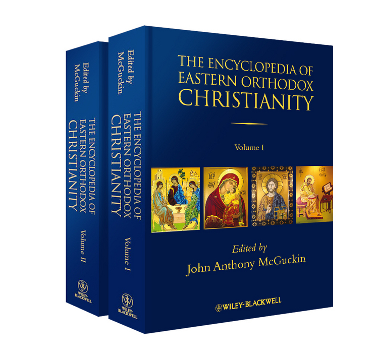 John McGuckin Anthony The Encyclopedia of Eastern Orthodox Christianity