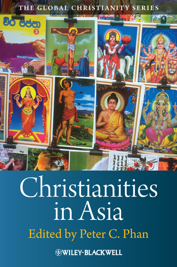 Peter Phan C. Christianities in Asia japan and south korea boutique l