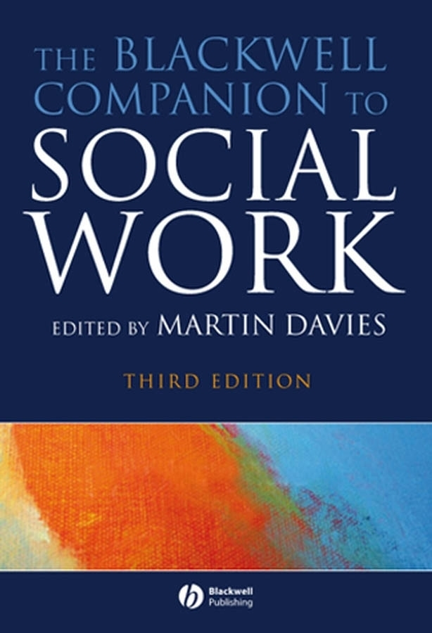 Martin  Davies. The Blackwell Companion to Social Work, eTextbook