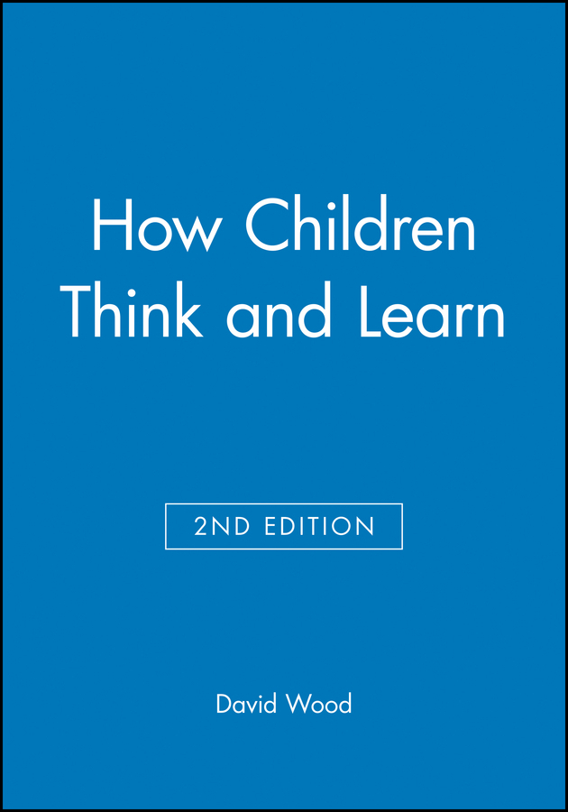 David Wood How Children Think and Learn, eTextbook ISBN: 9781444393040 industrial and organizational psychology research and practice