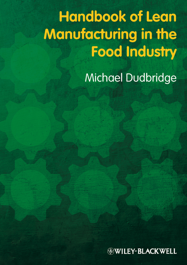Michael Dudbridge Handbook of Lean Manufacturing in the Food Industry the good food book for families