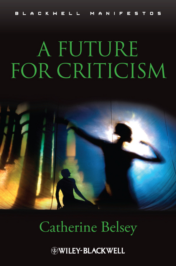 Catherine Belsey A Future for Criticism