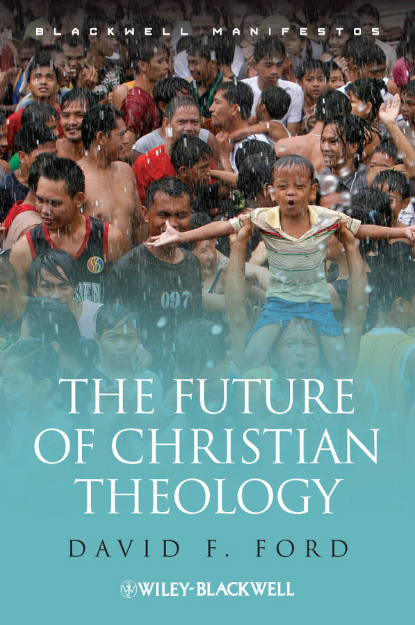 David Ford F. The Future of Christian Theology sola scriptura benedict xvi s theology of the word of god