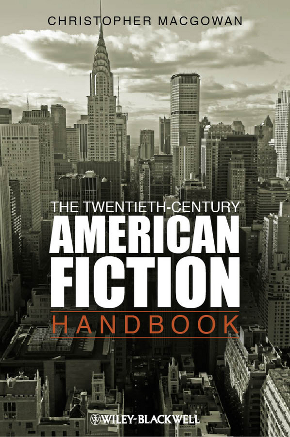 Christopher MacGowan The Twentieth-Century American Fiction Handbook ISBN: 9781444393651 terrorism as an anti thesis in selected contemporary american novels