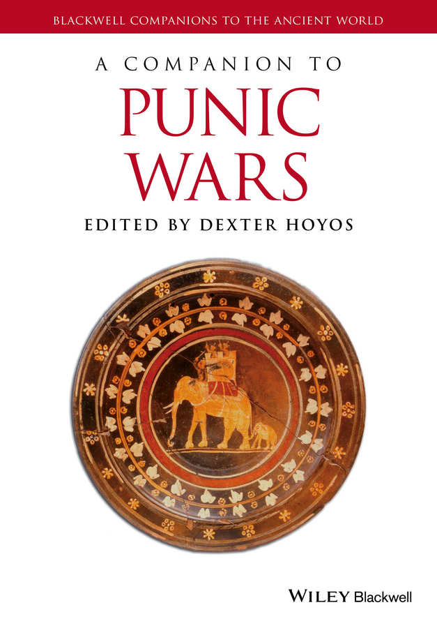 Dexter  Hoyos A Companion to the Punic Wars wayne talley k the blackwell companion to maritime economics
