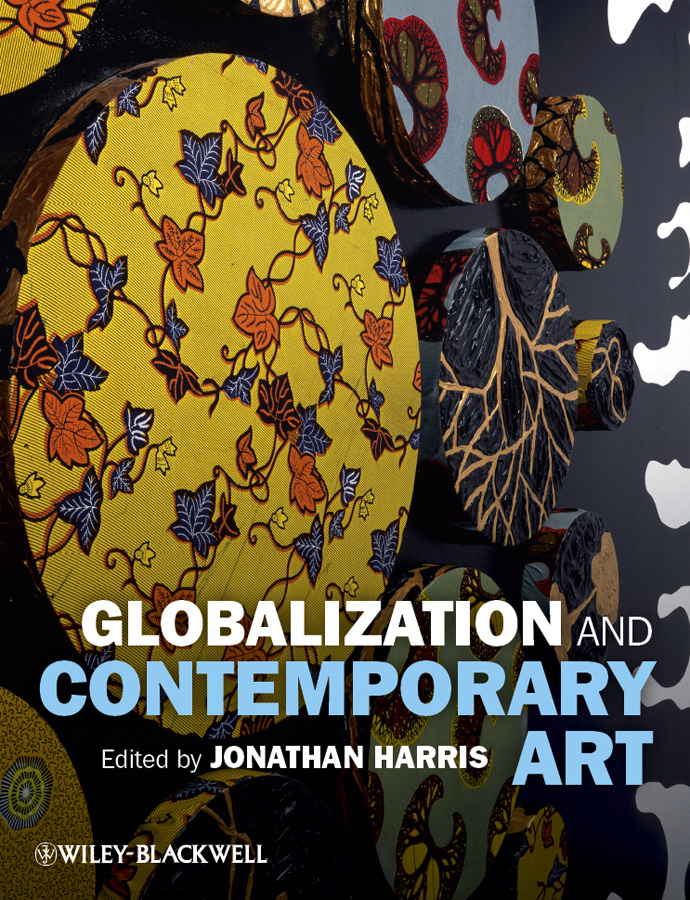 Jonathan Harris Globalization and Contemporary Art the art of battlefield 1