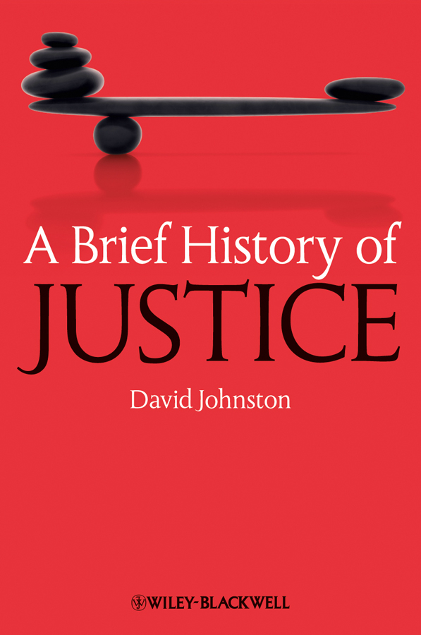 David Johnston A Brief History of Justice imagining justice