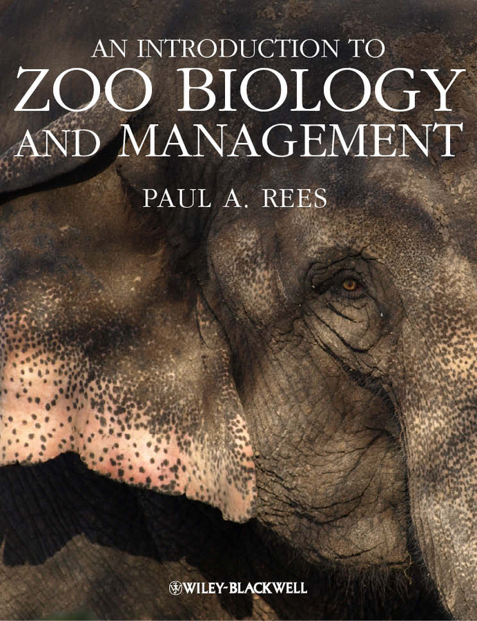 Paul Rees A. An Introduction to Zoo Biology and Management an introduction to behavioral economics