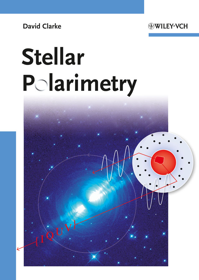 David  Clarke. Stellar Polarimetry