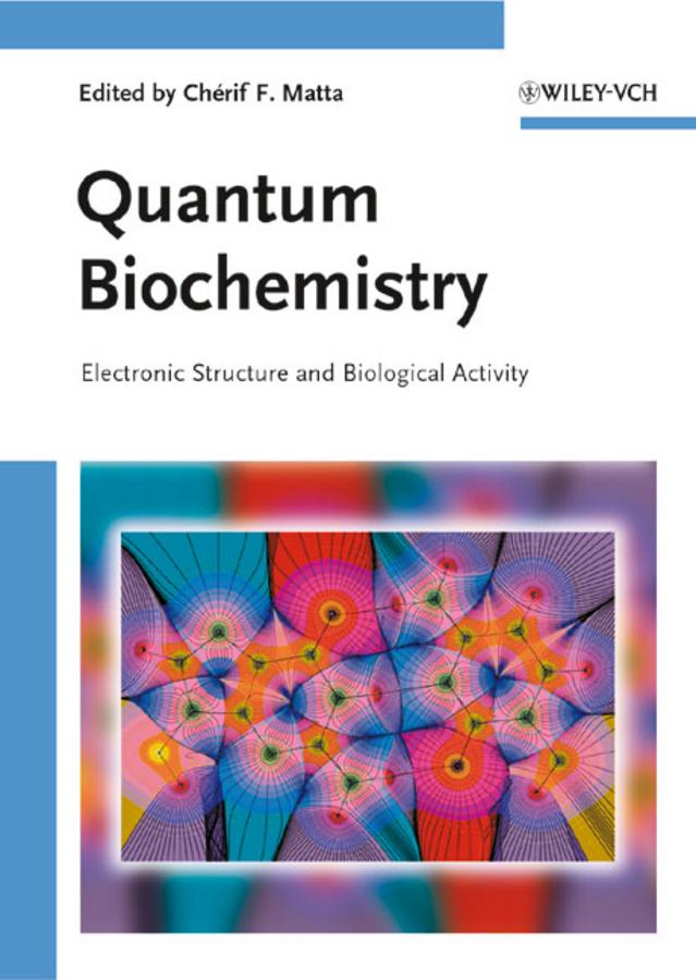 Chérif Matta F.. Quantum Biochemistry