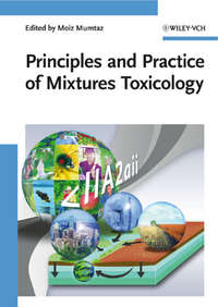 Moiz  Mumtaz - Principles and Practice of Mixtures Toxicology