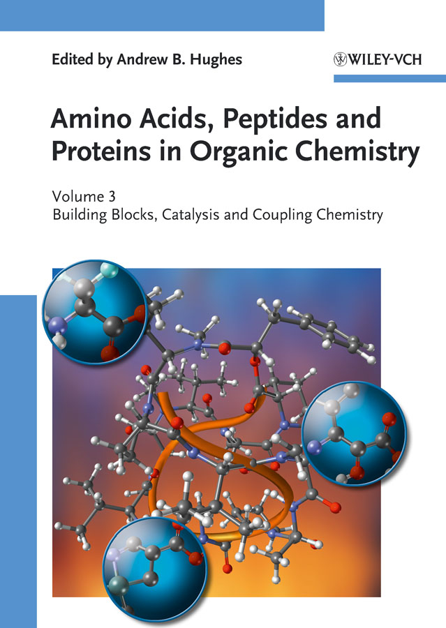 Andrew Hughes B. Amino Acids, Peptides and Proteins in Organic Chemistry, Building Blocks, Catalysis and Coupling Chemistry kehl chemistry and biology of hydroxamic acids