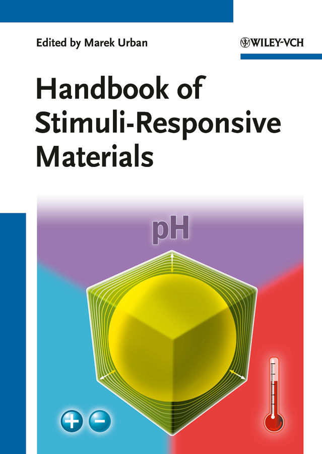 Marek Urban W. Handbook of Stimuli-Responsive Materials quan li intelligent stimuli responsive materials from well defined nanostructures to applications