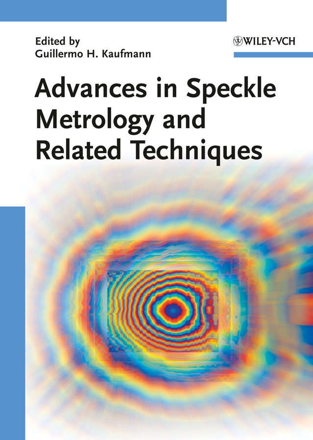 Guillermo Kaufmann H. Advances in Speckle Metrology and Related Techniques ISBN: 9783527633869 components and techniques for high speed optical communications