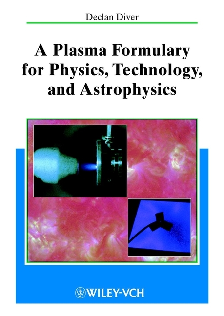 Declan Diver A Plasma Formulary for Physics, Technology and Astrophysics text book of plasma physics