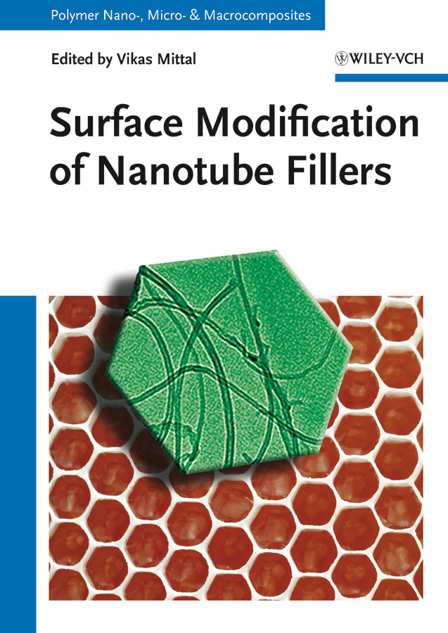 Vikas Mittal Surface Modification of Nanotube Fillers brian grady p carbon nanotube polymer composites manufacture properties and applications