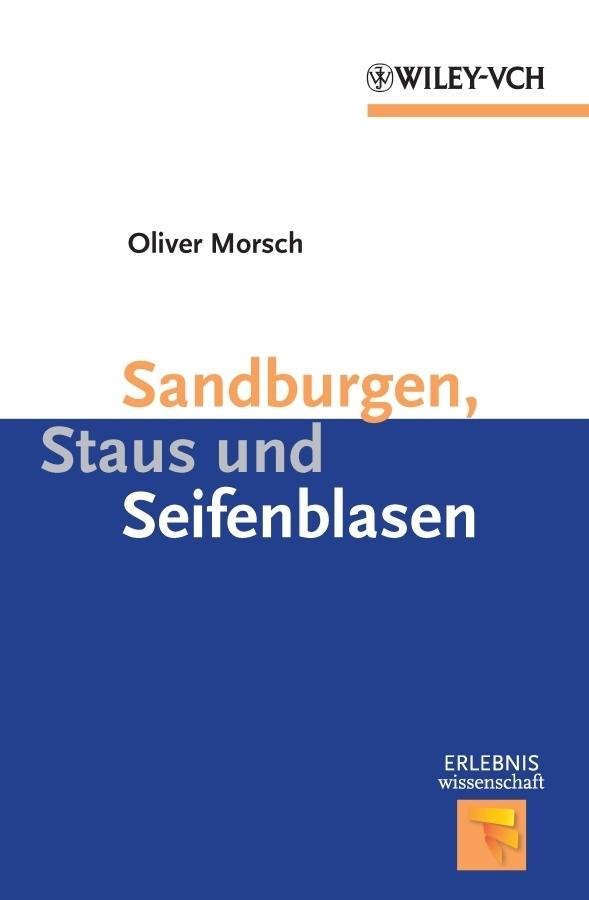Oliver Morsch Sandburgen, Staus und Seifenblasen erwin beck die vielfalt des lebens wie hoch wie komplex warum