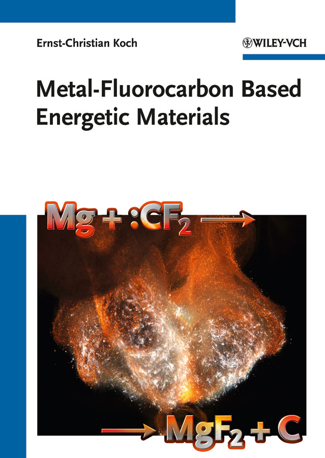 Ernst-Christian Koch Metal-Fluorocarbon Based Energetic Materials a new lease of death