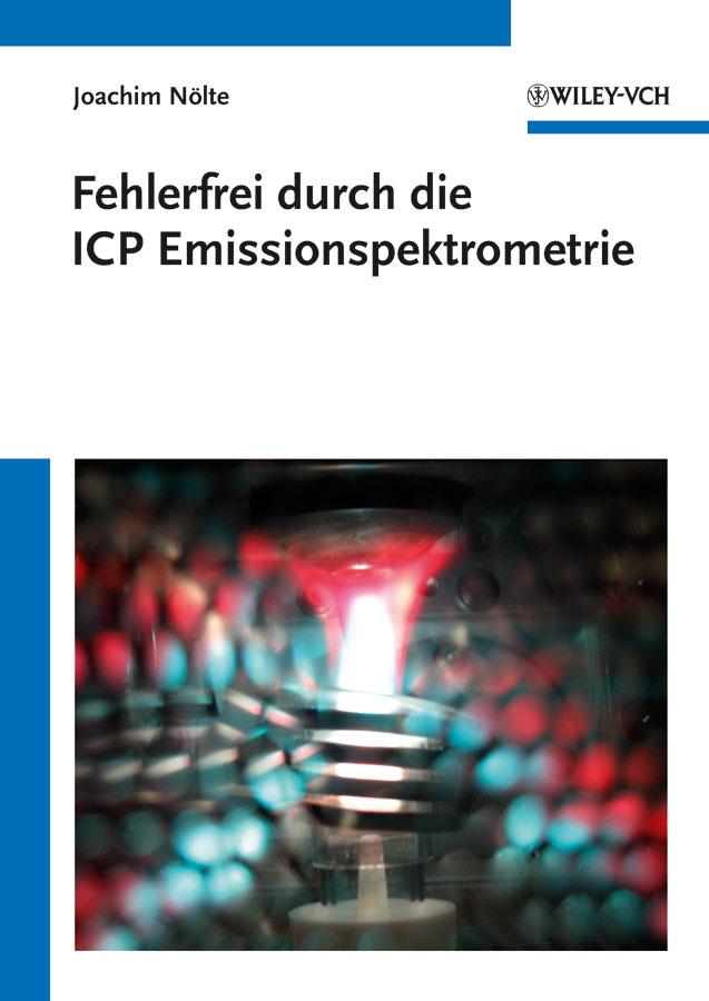 Joachim Nölte Fehlerfrei durch die ICP Emissionsspektrometrie дутики der spur der spur de034awkyw71