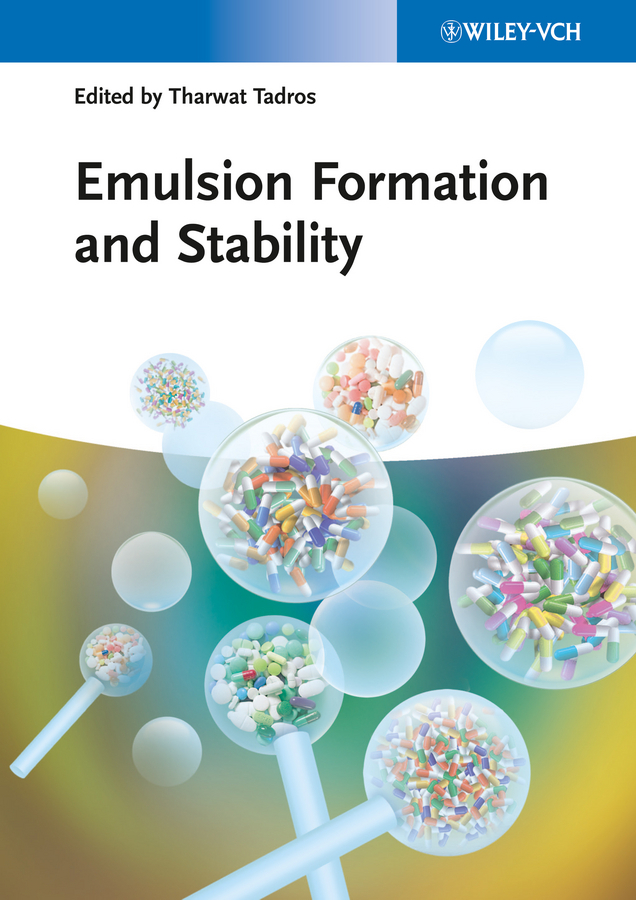 Tharwat Tadros F. Emulsion Formation and Stability jitendra singh yadav arti gupta and rumit shah formulation and evaluation of buccal drug delivery