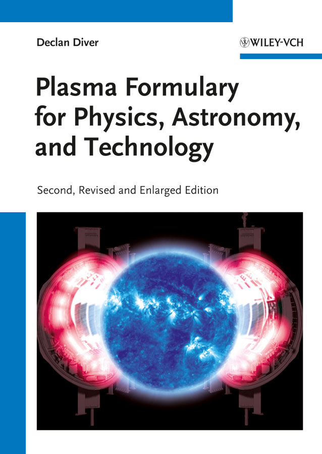 Declan Diver Plasma Formulary for Physics, Astronomy, and Technology text book of plasma physics