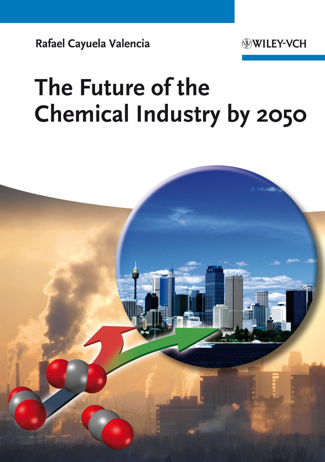 Rafael Valencia Cayuela The Future of the Chemical Industry by 2050 lavi mohan r the impact of ifrs on industry