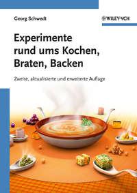 - Experimente rund ums Kochen, Braten, Backen