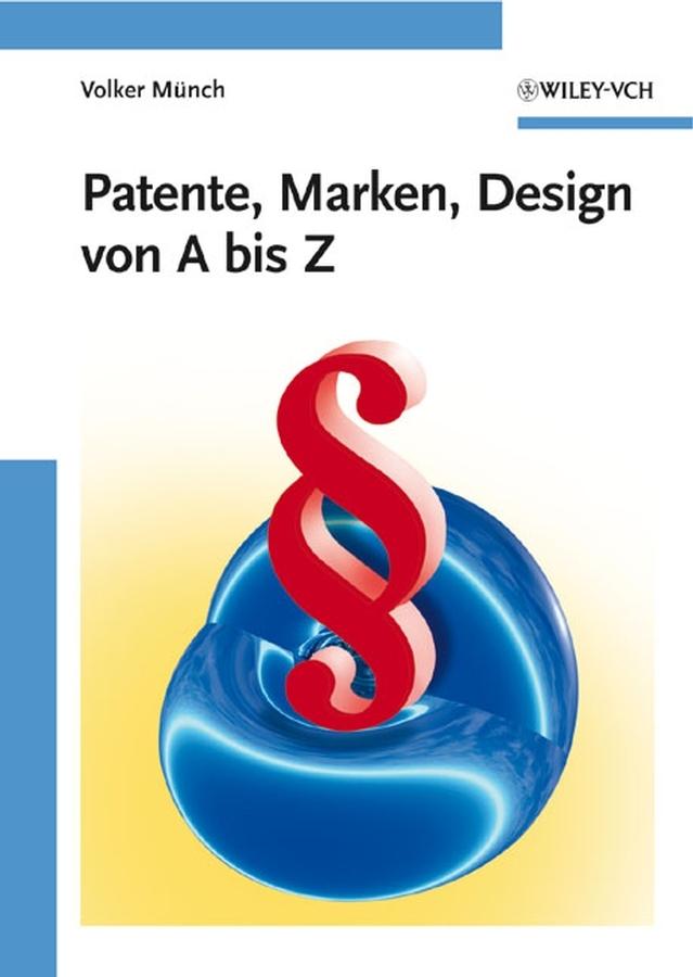 Volker  Munch Patente, Marken, Design von A bis Z