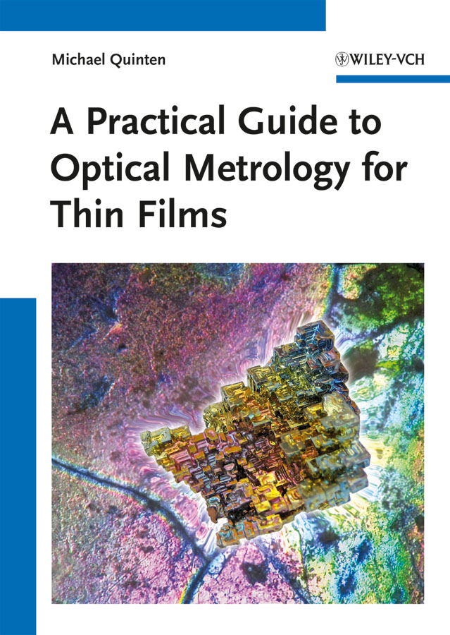 Michael Quinten A Practical Guide to Optical Metrology for Thin Films ISBN: 9783527664375 michael quinten a practical guide to optical metrology for thin films