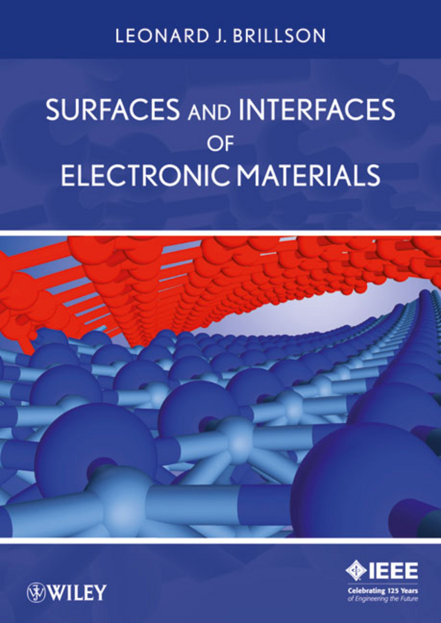 Leonard Brillson J. Surfaces and Interfaces of Electronic Materials