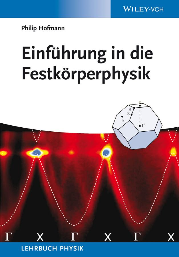 Philip Hofmann Einführung in die Festkörperphysik дутики der spur der spur de034awkyw71