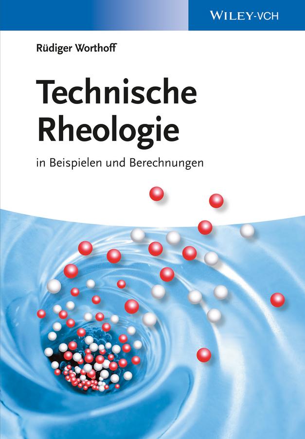 Rüdiger Worthoff Technische Rheologie in Beispielen und Berechnungen ISBN: 9783527675548 a stein preussen in den jahren der leiden und der erhebung