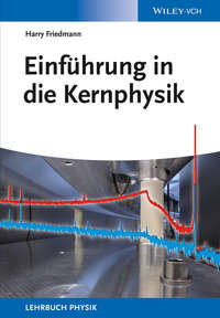 Harry  Friedmann - Einf?hrung in die Kernphysik